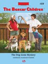 Dog-Gone Mystery (eBook): Boxcar Children Series, Book 119