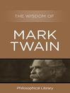 The Wisdom of Mark Twain (eBook)