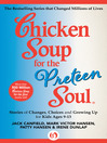 Chicken Soup for the Preteen Soul (eBook): Stories of Changes, Choices and Growing Up for Kids Ages 9–13