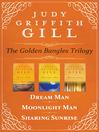 Golden Bangles Trilogy (eBook): Dream Man, Moonlight Man, and Sharing Sunrise