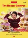 Cupcake Caper (eBook): The Boxcar Children Series, Book 125
