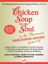 Chicken Soup for the Soul in the Classroom High School Edition: Grades 9–12 (eBook): Lesson Plans and Students' Favorite Stories for Reading Comprehension, Writing Skills, Critical Thinking, Character Building