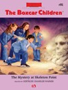 Mystery at Skeleton Point (eBook): The Boxcar Children, Book 91