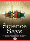 Science Says (eBook): A Collection of Quotations on the History, Meaning and Practice of Science