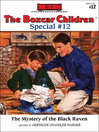 The Mystery of the Black Raven (eBook): The Boxcar Children Special Series, Book 12