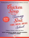 Chicken Soup for the Teenage Soul The Real Deal School (eBook): Cliques, Classes, Clubs and More