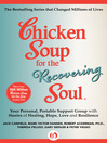 Chicken Soup for the Recovering Soul (eBook): Your Personal, Portable Support Group with Stories of Healing, Hope, Love and Resilience