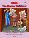 The Disappearing Friend Mystery (eBook): Boxcar Children Series, Book 30