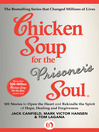 Chicken Soup for the Prisoner's Soul (eBook): 101 Stories to Open the Heart and Rekindle the Spirit of Hope, Healing and Forgiveness