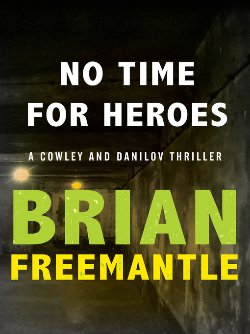 No Time for Heroes (eBook): Cowley and Danilov Series, Book 2