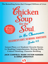 Chicken Soup for the Soul in the Classroom Elementary School Edition: Grades 1–5 (eBook): Lesson Plans and Students' Favorite Stories for Reading Comprehension, Writing Skills, Critical Thinking, Character Building