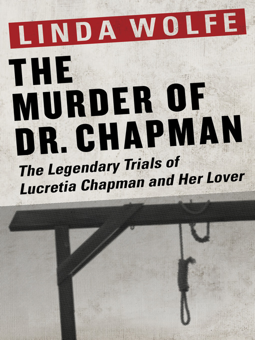 The Murder of Dr. Chapman (eBook): The Legendary Trials of Lucretia Chapman and Her Lover