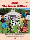 The Mystery at the Dog Show (eBook): The Boxcar Children Series, Book 35