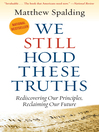 We Still Hold These Truths (eBook): Rediscovering Our Principles, Reclaiming Our Future