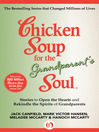 Chicken Soup for the Grandparent's Soul (eBook): Stories to Open the Hearts and Rekindle the Spirits of Grandparents