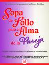 Sopa de Pollo para el Alma de la Pareja (eBook): Relatos inspirecionales sobre el amor y las relaciones