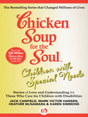 Chicken Soup for the Soul Children with Special Needs (eBook): Stories of Love and Understanding for Those Who Care for Children with Disabilities