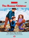 The Ghost Ship Mystery (eBook): The Boxcar Children, Book 39