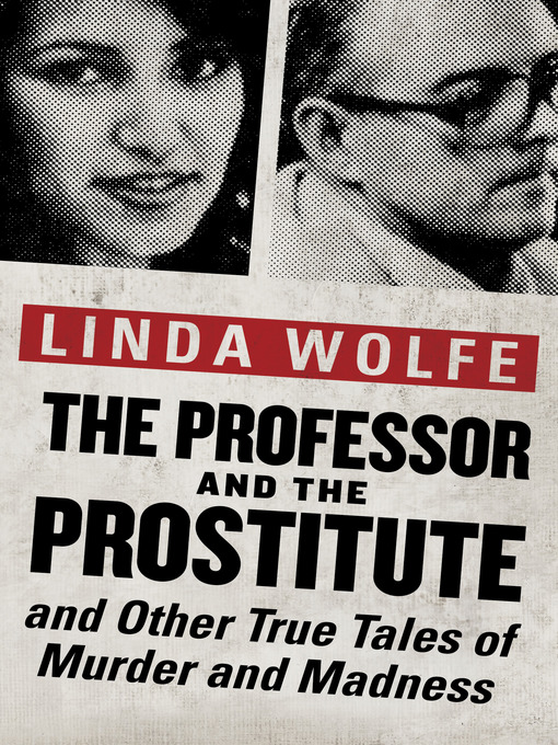 The Professor and the Prostitute (eBook): and Other True Tales of Murder and Madness