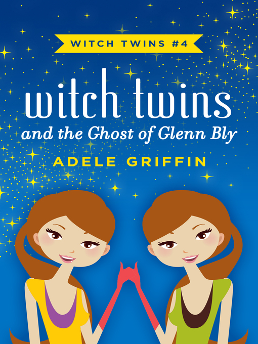 Witch Twins and the Ghost of Glenn Bly (eBook)