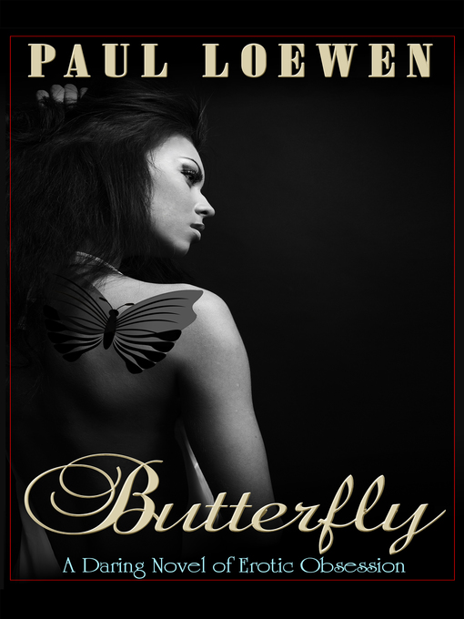 Butterfly (eBook): A Daring Novel of Erotic Obsession