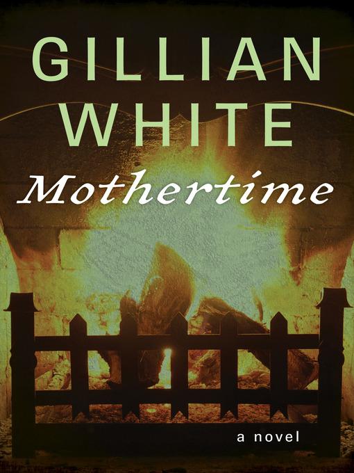Mothertime (eBook): A Novel