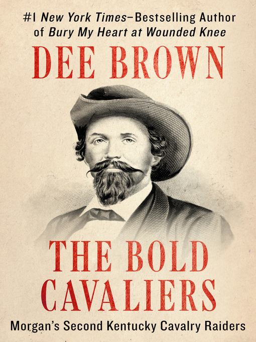 The Bold Cavaliers (eBook): Morgan's Second Kentucky Cavalry Raiders