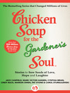 Chicken Soup for the Gardener's Soul (eBook): Stories to Sow Seeds of Love, Hope and Laughter