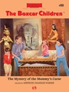 Mystery of the Mummy's Curse (eBook): Boxcar Children Series, Book 88