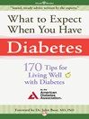 What to Expect When You Have Diabetes (eBook): 170 Tips for Living Well with Diabetes