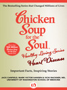 Chicken Soup for the Soul Healthy Living Series: Heart Disease (eBook): Important Facts, Inspiring Stories
