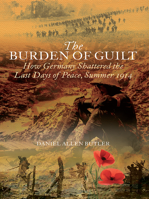 Burden of Guilt (eBook): How Germany Shattered the Last Days of Peace, Summer 1914