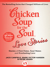 Chicken Soup for the Soul Love Stories (eBook): Stories of First Dates, Soul Mates and Everlasting Love