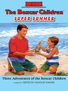 The Boxcar Children Super Summer (eBook): Three Adventures of the Boxcar Children
