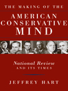 The Making of the American Conservative Mind (eBook): National Review and Its Times