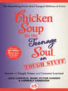 Chicken Soup for the Teenage Soul on Tough Stuff (eBook): Stories of Tough Times and Lessons Learned