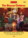 Mystery of the Orphan Train (eBook): The Boxcar Children Series, Book 105