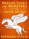 Heroes, Gods and Monsters of the Greek Myths (eBook)