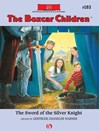 Sword of the Silver Knight (eBook): The Boxcar Children, Book 103
