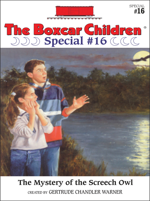 The Mystery of the Screech Owl (eBook): The Boxcar Children Special Series, Book 16
