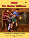 Mystery of the Stolen Sword (eBook): The Boxcar Children, Book 67