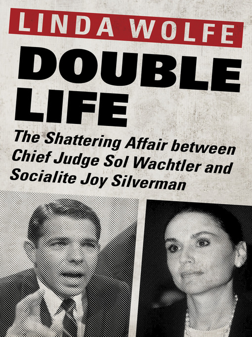 Double Life (eBook): The Shattering Affair between Chief Judge Sol Wachtler and Socialite Joy Silverman