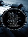 Wake Up and Dream (eBook)