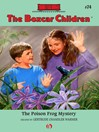 Poison Frog Mystery (eBook): Boxcar Children Series, Book 74