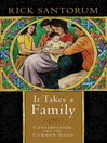 It Takes a Family (eBook): Conservatism and the Common Good