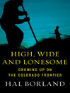 High, Wide and Lonesome (eBook): Growing Up on the Colorado Frontier