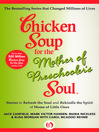 Chicken Soup for the Mother of Preschooler's Soul (eBook): Stories to Refresh the Soul and Rekindle the Spirit of Moms of Little Ones