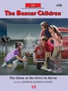 Ghost at the Drive-In Movie (eBook): The Boxcar Children, Book 116