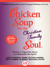 Chicken Soup for the Christian Family Soul (eBook): Stories to Open the Heart and Rekindle the Spirit