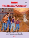 Ghost Town Mystery (eBook): The Boxcar Children, Book 71